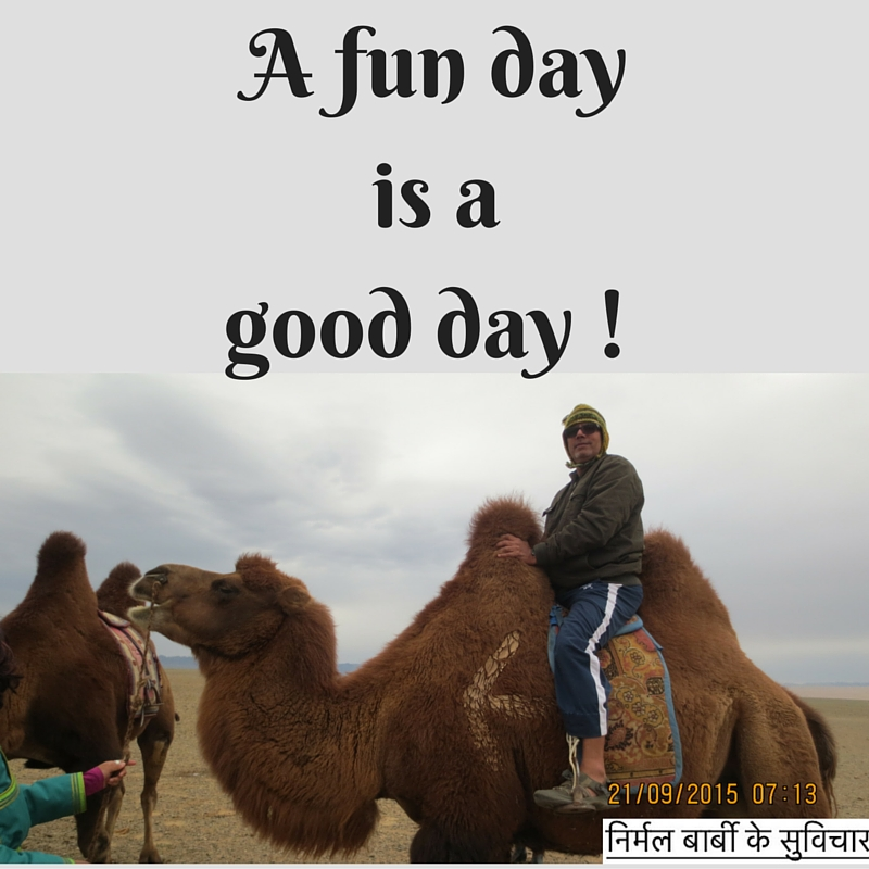 A fun day is a good day !