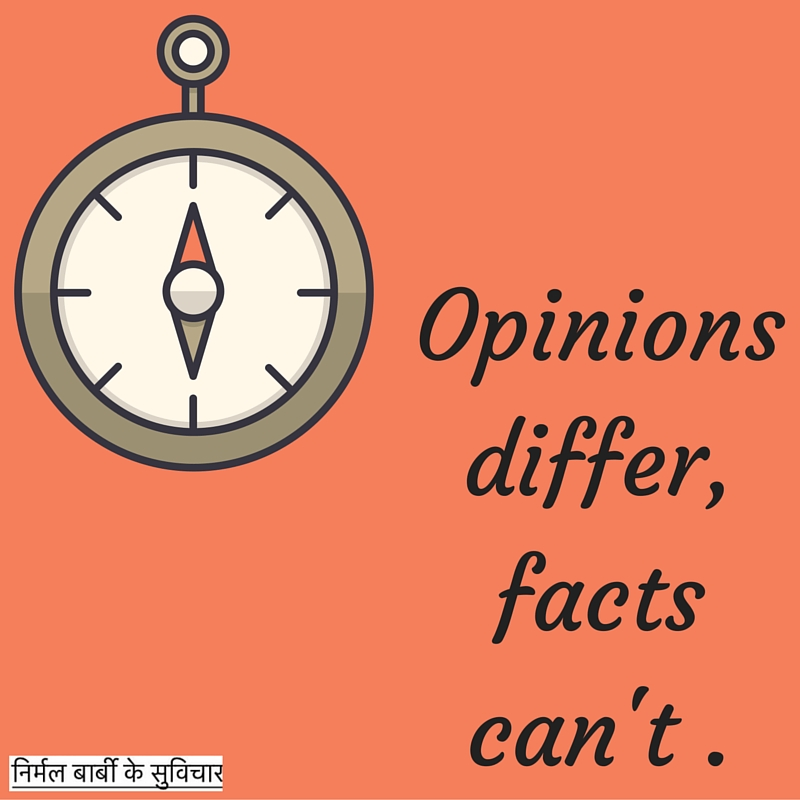 Opinions differ, facts can't .