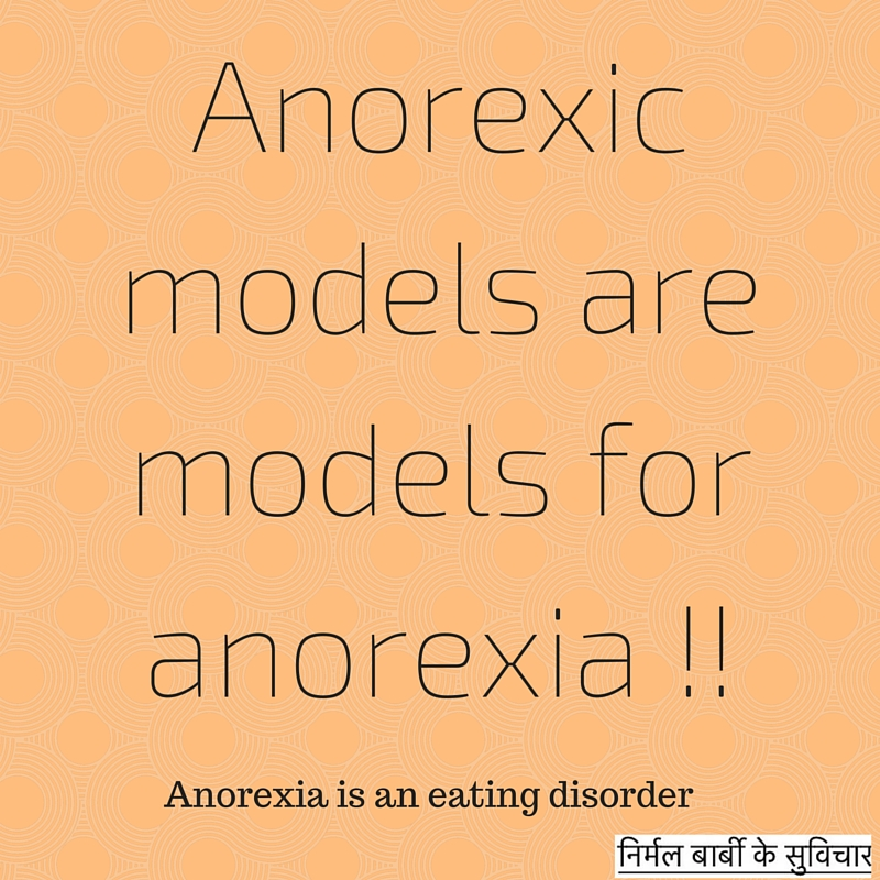 Anorexic models are models for anorexia !!