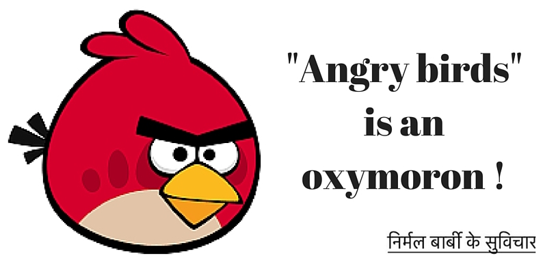 %22Angry birds%22 is an oxymoron !